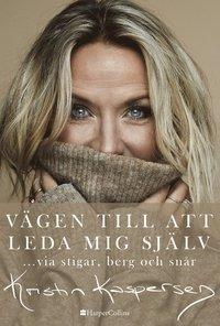 bokomslag Vägen till att leda mig själv : ... via stigar, berg och snår