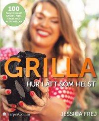 bokomslag Grilla : hur lätt som helst