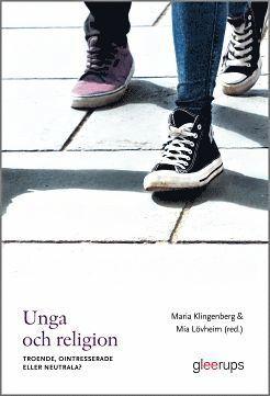 bokomslag Unga och religion : Troende, ointresserade eller neutrala?