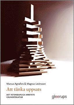 bokomslag Att tänka uppsats - Det vetenskapliga arbetets grundstruktur