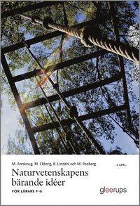 bokomslag Naturvetenskapens bärande idéer, 3 uppl : För lärare F-6