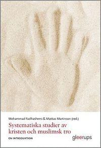 bokomslag Systematiska studier av kristen och muslimsk tro : - en introduktion