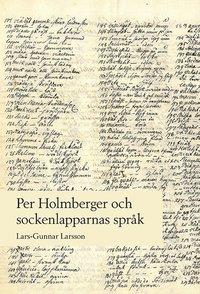 bokomslag Per Holmberger och sockenlapparnas språk