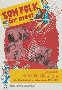 bokomslag Som folk är mest: Könsideal i svenska kontaktannonser 1890–1980