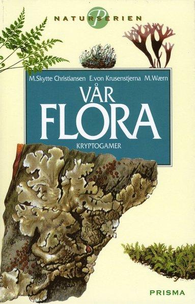 bokomslag Vår flora : Kryptogamer