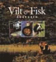 bokomslag Vilt & Fisk : Kokboken