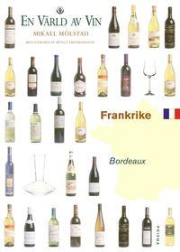 Frankrike - Bordeaux - En värld av vin