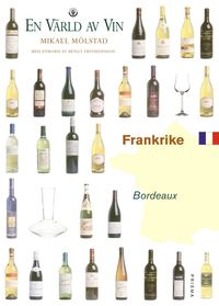 bokomslag Frankrike - Bordeaux - En värld av vin