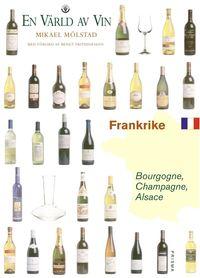 bokomslag Frankrike - Bourgogne, Champagne, Alsace - En värld av vin