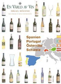bokomslag Spanien, Portugal, Schweiz, Österrike - En värld av vin