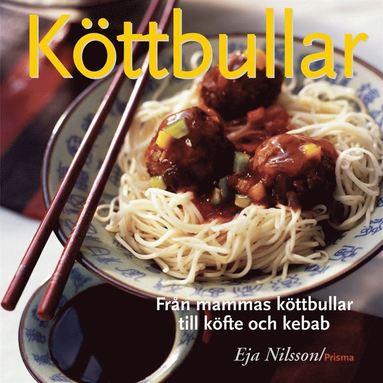 bokomslag Köttbullar : Från mammas köttbullar till köfte och kebab