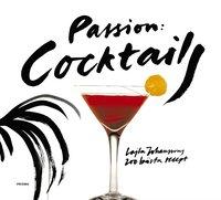bokomslag Passion: Cocktails : Lajla Johanssons 200 bästa recept