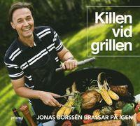 bokomslag Killen vid grillen : Borssén brassar på igen