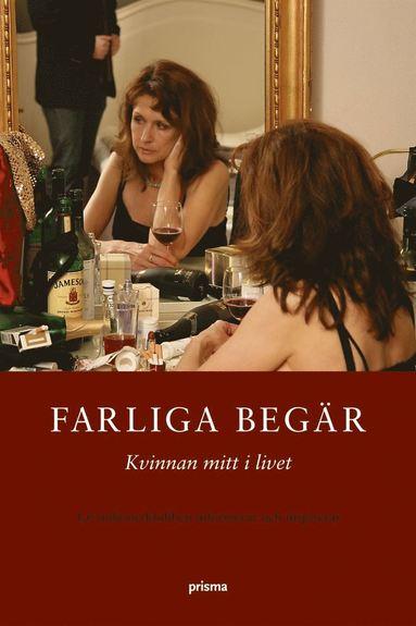 bokomslag Farliga begär : kvinnan mitt i livet : 16 miljonersklubben informerar och inspirerar
