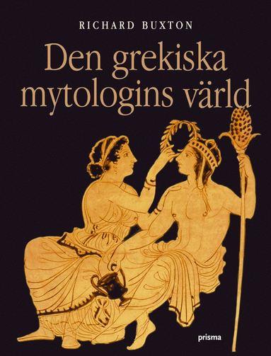 bokomslag Den grekiska mytologins värld