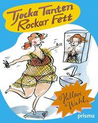 Tjocka tanten rockar fett : kåserier