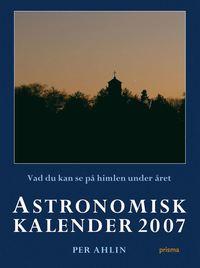Astronomisk kalender 2007 : vad du kan se på himlen under året