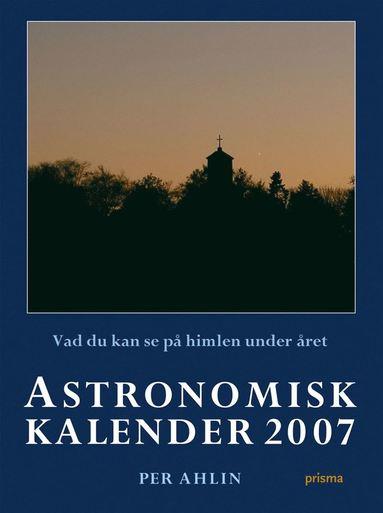 bokomslag Astronomisk kalender 2007 : vad du kan se på himlen under året