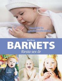 bokomslag Barnets första sex år : handbok för småbarnsföräldrar
