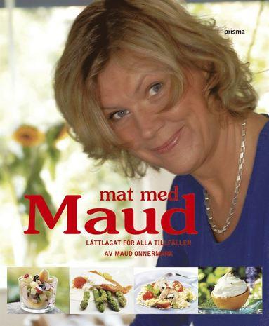 bokomslag Mat med Maud : lättlagat för alla tillfällen
