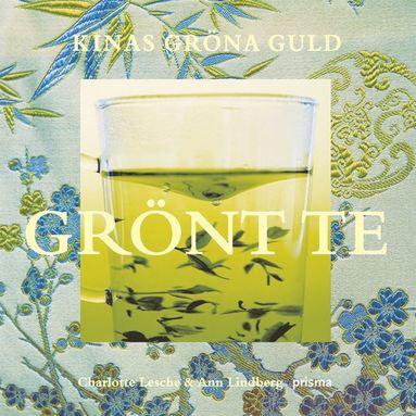 bokomslag Grönt te : Kinas gröna guld