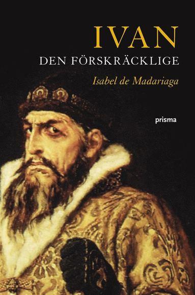 bokomslag Ivan den förskräcklige : Rysslands förste tsar