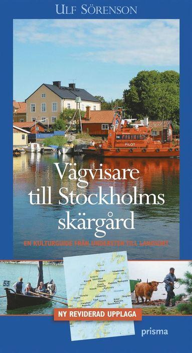 bokomslag Vägvisare till Stockholms skärgård : en kulturguide från Understen till Landsort