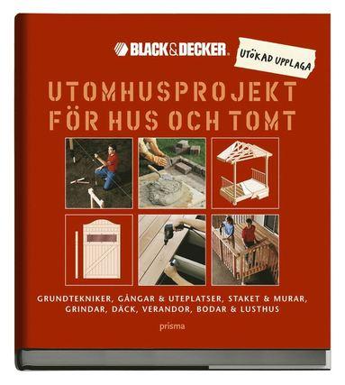 bokomslag Utomhusprojekt för hus och tomt : Grundtekniker, gångar & uteplatser, staket & murar, grindar, däck, verandor, bodar & lusthus