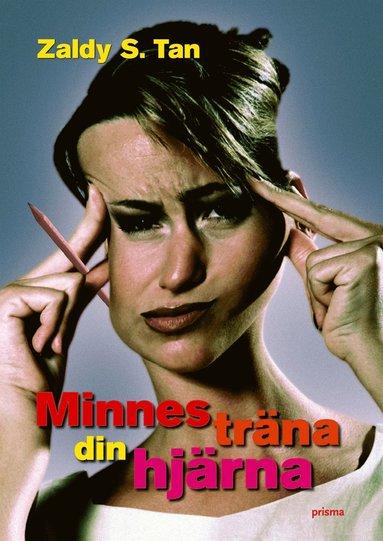 bokomslag Minnesträna din hjärna : upptäck, fördröj och hindra minnesförluster - innan det är för sent