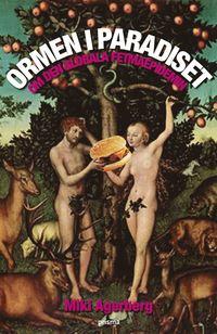 bokomslag Ormen i paradiset : om den globala fetmaepidemin