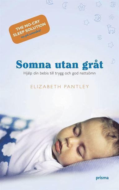 bokomslag Somna utan gråt : hjälp din bebis till trygg och god nattsömn