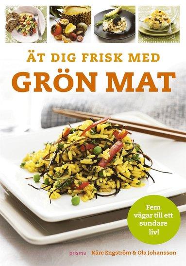 bokomslag Ät dig frisk med grön mat