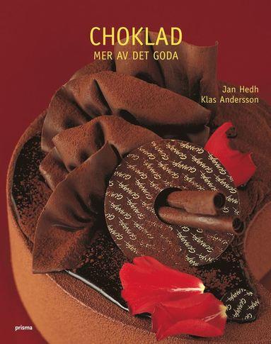 bokomslag Choklad : mer av det goda