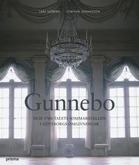 bokomslag Gunnebo och 1700-talets sommarställen i Göteborgs omgivningar