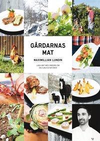 bokomslag Gårdarnas mat : laga mat med omsorg om dig själv och naturen
