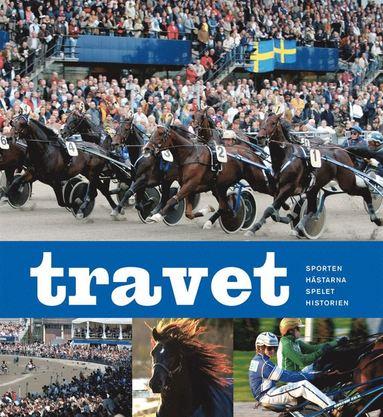 bokomslag Travet : sporten, hästarna, spelet, historien