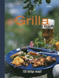 bokomslag Grilla med Allt om Mat