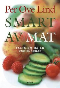 bokomslag Smart av mat : fakta om maten och hjärnan