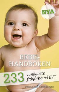 bokomslag Nya Bebishandboken : 233 vanligaste frågorna på BVC