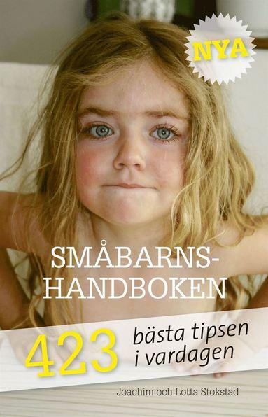 bokomslag Nya Småbarnshandboken 1-6 år : 423 bästa tipsen i vardagen