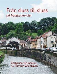 bokomslag Från sluss till sluss : på franska kanaler