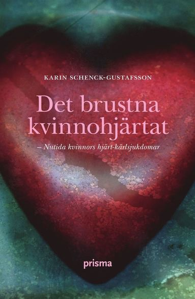 bokomslag Det brustna kvinnohjärtat : om kvinnors hjärt-kärlsjukdomar