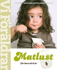 bokomslag Matlust : för barn 0-6 år