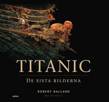 bokomslag Titanic : de sista bilderna