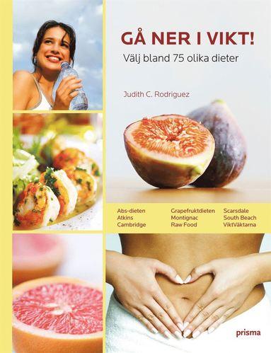 bokomslag Gå ner i vikt! : välj bland 75 olika dieter