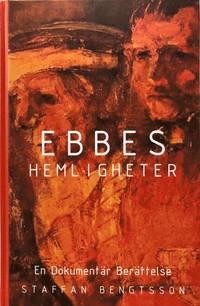 bokomslag Ebbes hemligheter : en dokumentär berättelse