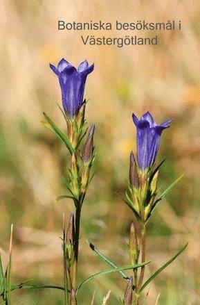 bokomslag Botaniska besöksmål i Västergötland