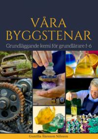 bokomslag Våra byggstenar : grundläggande kemi för grundlärare f-6