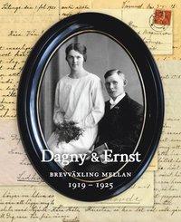 bokomslag Dagny & Ernst : brevväxling mellan 1919-1925