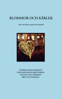 bokomslag Blommor och kärlek : mer om barn, poesi och musik (inkl. CD-skiva)
